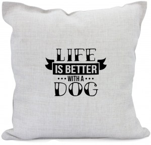 Poszewka life is better with a dog